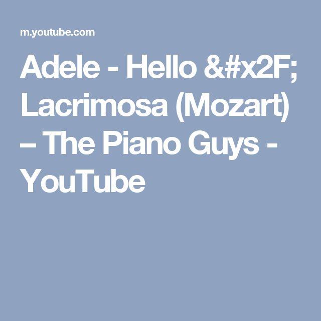Adele - Hello / Lacrimosa (Mozart) – The Piano Guys - YouTube