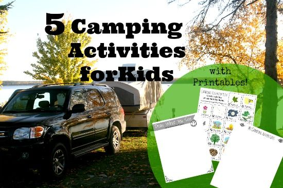 5 Camping Activities for Kids w/ Printables
