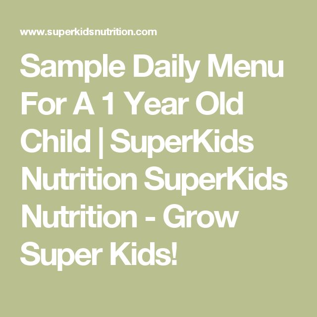 Sample Daily Menu For A 1 Year Old Child | SuperKids Nutrition SuperKids Nutrition - Grow Super Kids!