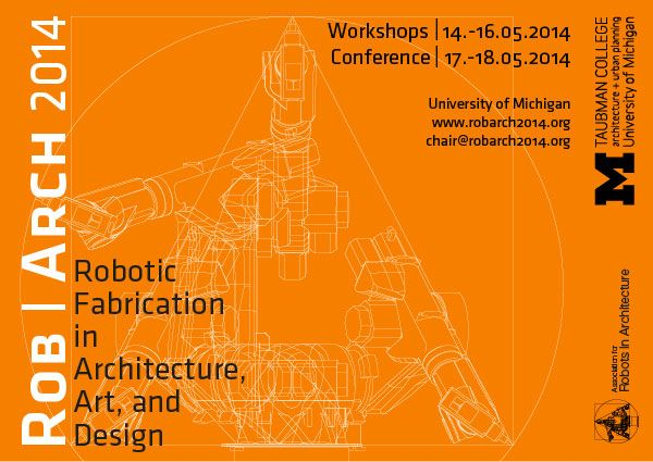 ROB|ARCH 2014, Robotic Fabrication in Architecture, Art and Design | Worksop and Conference | ARCH-student.com