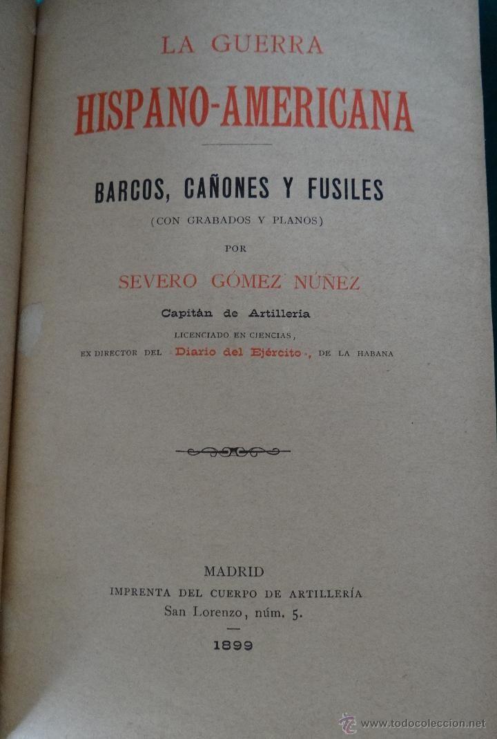 LA GUERRA HISPANO AMERICANA. GOMEZ NUÑEZ. 1899. 2 TOMOS EN 1 VOLUMEN. GRABADOS Y MAPAS. - Foto 2