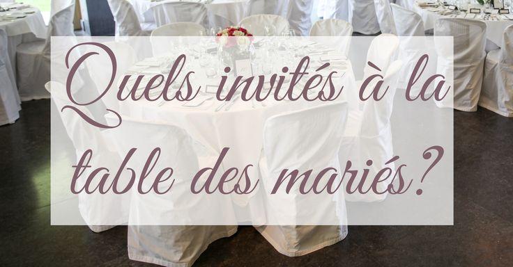 Les témoins, les parents des mariés, leurs frères et soeurs, leurs amis ou d'autres invités? Qui installer à la table d'honneur avec les mariés?