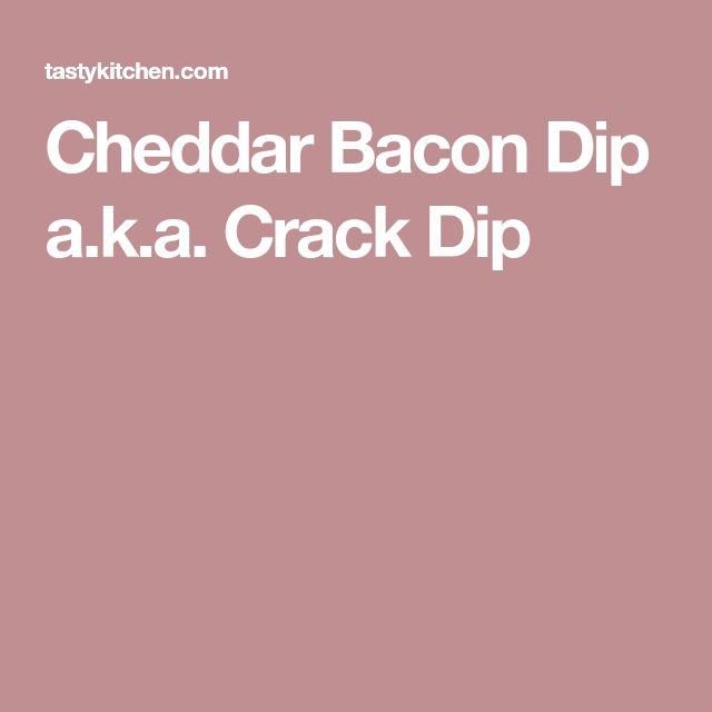 Cheddar Bacon Dip a.k.a. Crack Dip