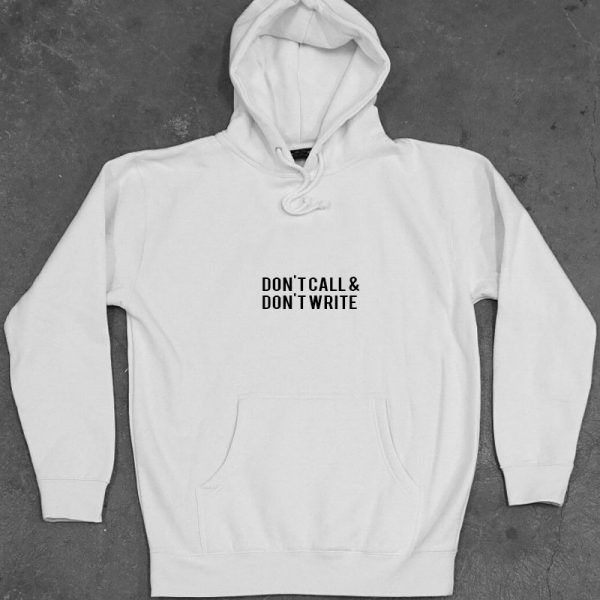 Don't call and Don't write Unisex Adult Hoodie