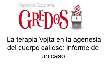 Trabajo de Fin de Grado, TFG. Acceso gratuito Repositorio Gredos.  La terapia Vojta en la agenesia del cuerpo calloso: informe de un caso