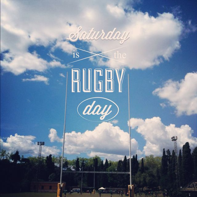 Saturday is the rugby day. It was sunday where I grew up :/ I guess we did the rugby wrong