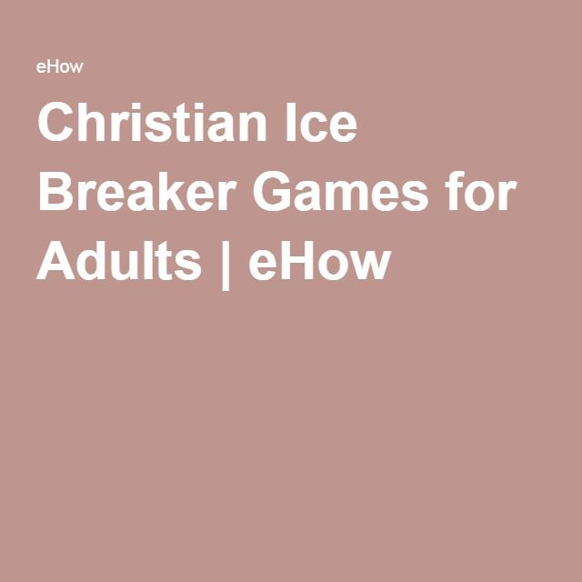 Christian Ice Breaker Games for Adults | eHow