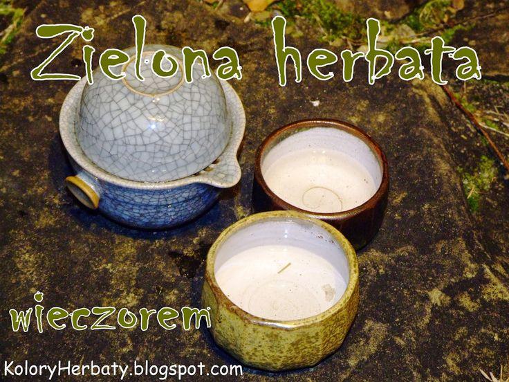 Zielona herbata - pobudza i uspokaja, zależy jak ją przygotujemy