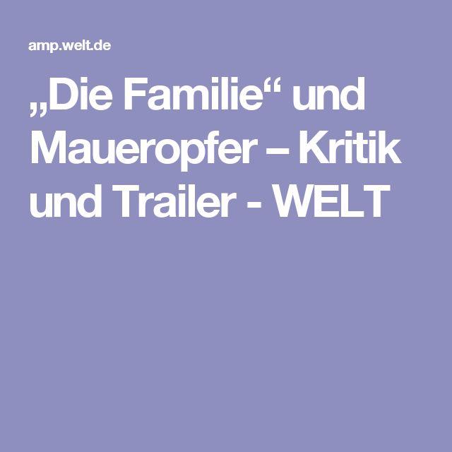 """""""Die Familie"""" und Maueropfer – Kritik und Trailer - WELT"""