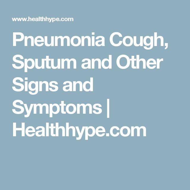 Pneumonia Cough, Sputum and Other Signs and Symptoms | Healthhype.com