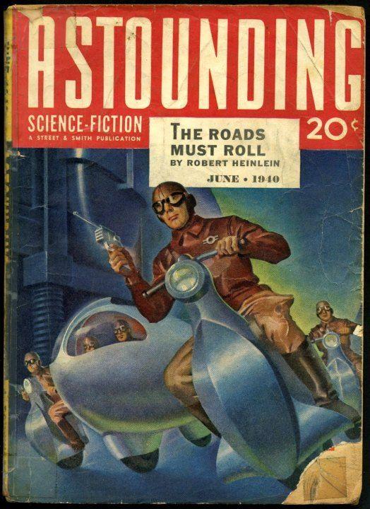"June 1940: Heinlein story: ""The Roads Must Roll"""