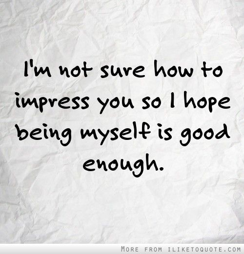 Quotes About Being Good Enough Daily Inspiration Quotes