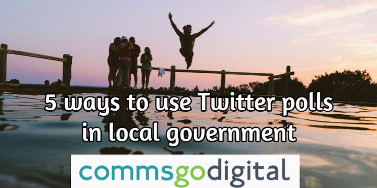 5 ways to use Twitter Polls in local government - @commsgodigital