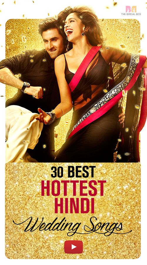 30 Of The Hottest Wedding Songs Hindi Ever