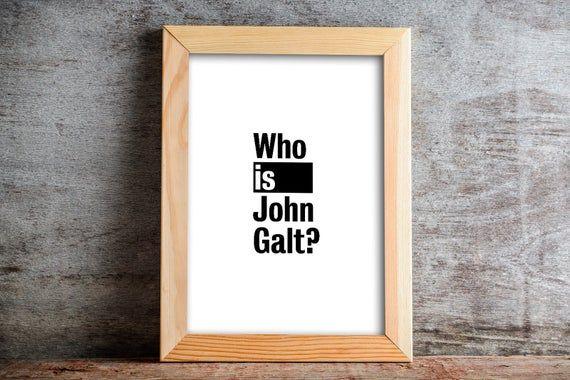 Atlas Shrugged Art Ayn Rand Who Is John Galt Printable Etsy In 2020 Atlas Shrugged Posters Printable John Galt