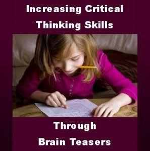 Increasing Critical Thinking Skills Through Brain Teasers - Includes Free Brain Teaser Printables