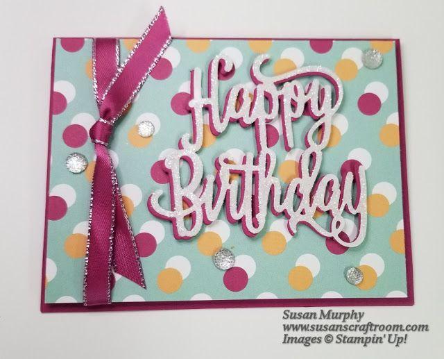 Susan S Craft Room Happy Birthday Blog Hop Glitter Birthday Wishes Glitter Birthday Birthday Wishes Birthday Cards