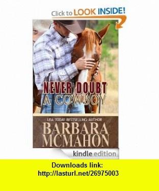 Never Doubt A Cowboy (Cowboy Heros) eBook Barbara McMahon ,   ,  , ASIN: B008EVCTEC , tutorials , pdf , ebook , torrent , downloads , rapidshare , filesonic , hotfile , megaupload , fileserve