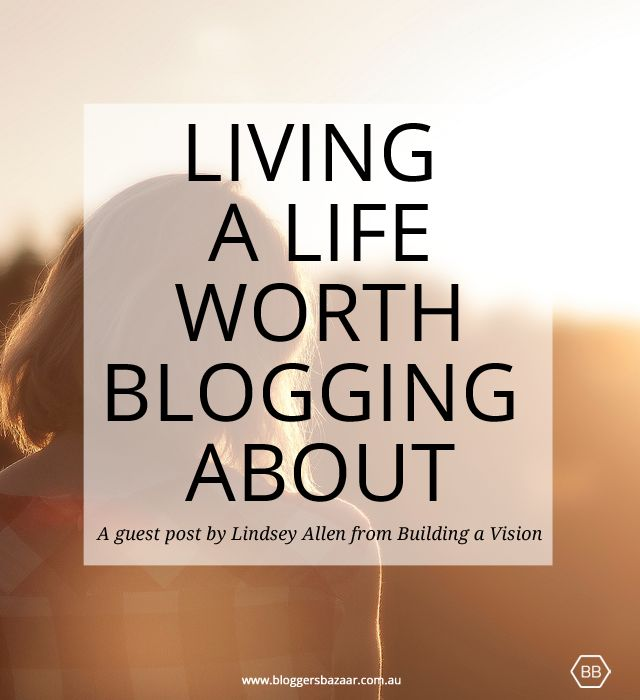 Ever thought about living a life worth blogging about and taking that approach to your blogging? Here's a great post that looks at just that. #blogging #blogger