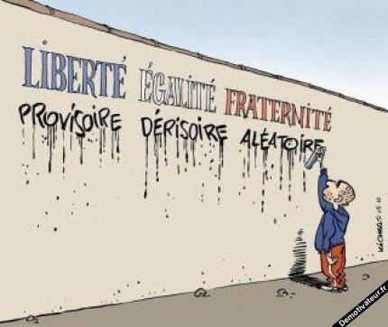Liberté provisoire - Egalité dérisoire - Fraternité aléatoire
