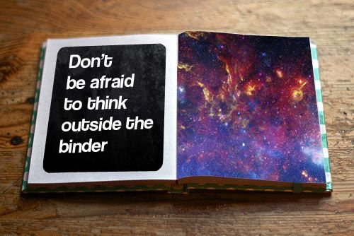 Don't be afraid to think outside the binder...