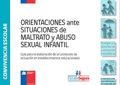 Orientaciones ante situaciones de maltrato y abuso sexual infantil: Guía para la elaboración de protocolos de actuación