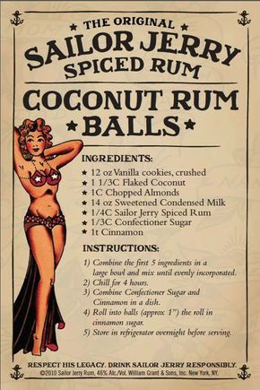 Sailor Jerry Coconut Rum Balls. Vanilla cookies, coconut, almonds, sweetened condensed milk, Sailor Jerry Spiced Rum, powdered sugar, cinnamon. Page no longer exists.