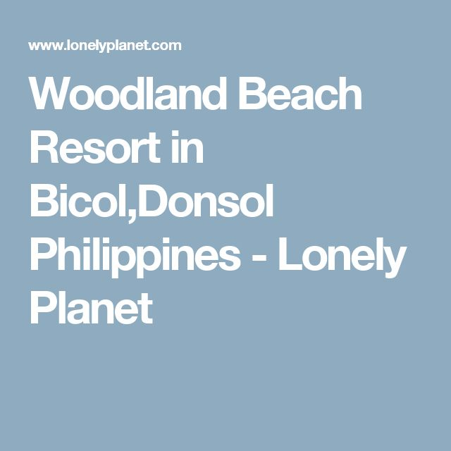 Woodland Beach Resort in Bicol,Donsol Philippines - Lonely Planet