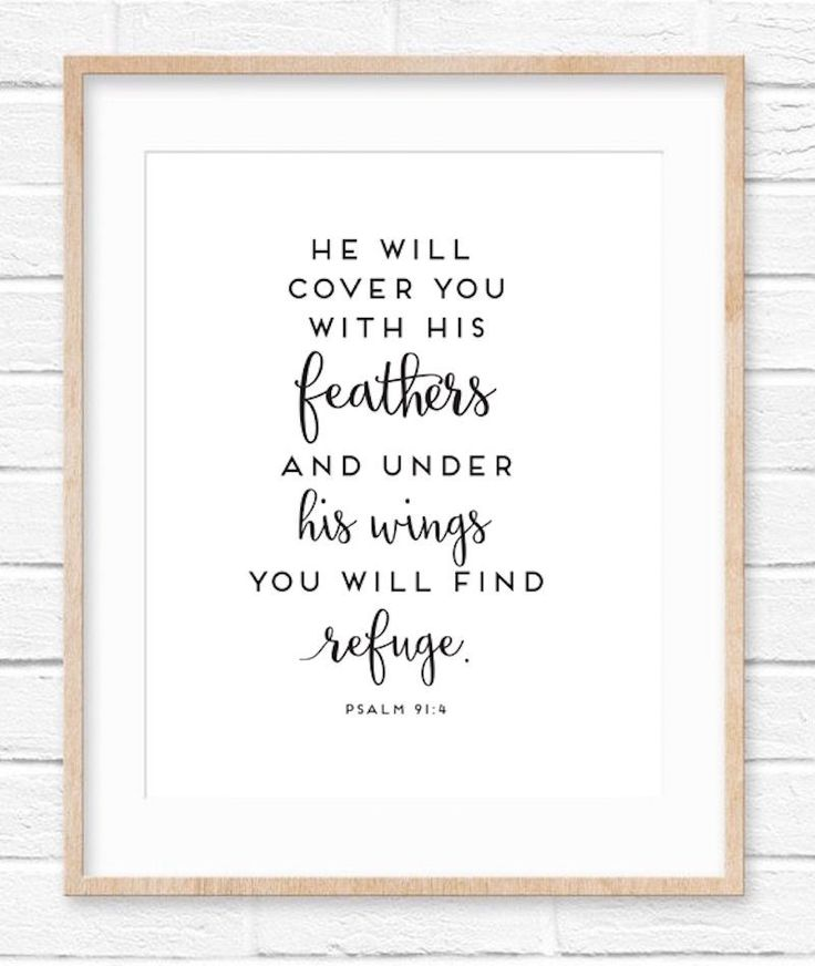 I love this free printable!   He will cover you with His feathers and under His wings you will find refuge. Psalm 91:4