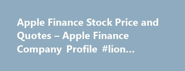 Apple Finance Stock Price and Quotes – Apple Finance Company Profile #lion #finance http://finance.remmont.com/apple-finance-stock-price-and-quotes-apple-finance-company-profile-lion-finance/  #apple finance # Stocks Fixes Book Closure for AGM Apple Finance Ltd has informed BSE that the Register of Members & Share Transfer Books of the Company will remain closed from September 20, 2016 to September 23, 2016 (both days inclusive) for the purpose of 30th Annual General Meeting (AGM) of the…