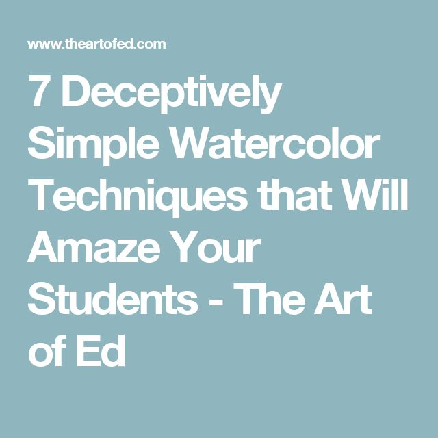 7 Deceptively Simple Watercolor Techniques that Will Amaze Your StudentsPatty Nabozny