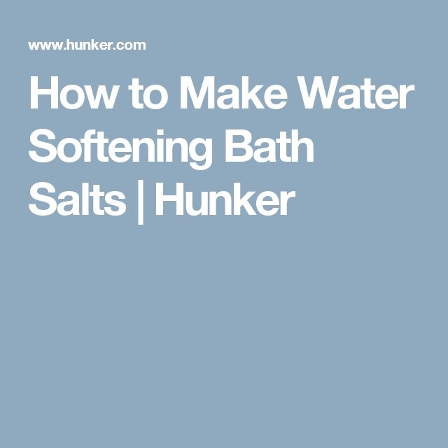 How to Make Water Softening Bath Salts | Hunker