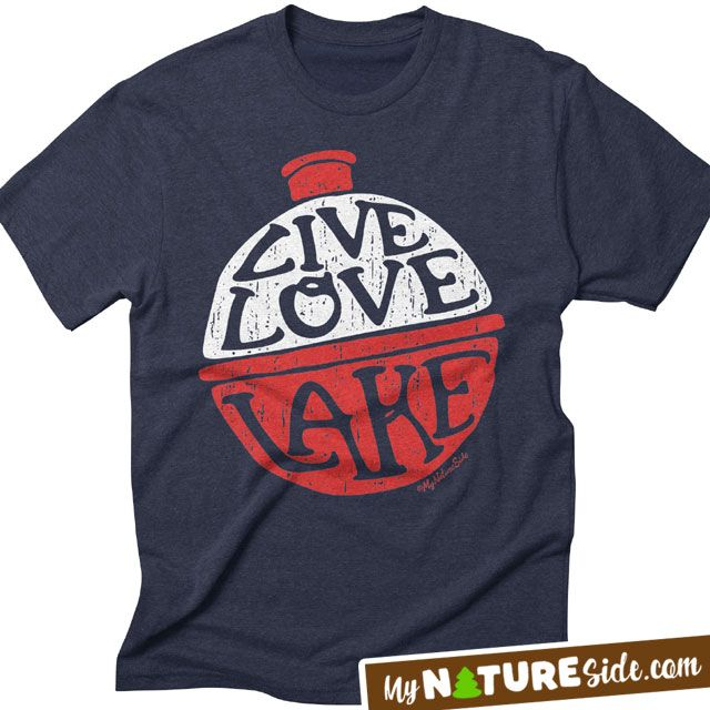 Live Love Lake Fishing Camping Girl Guy Apparel TShirts Sweatshirts Tanks (www.MyNatureSide.com)