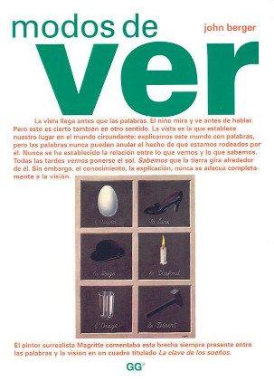 Recomendado por:  Antonio Acebal / Biblioteca de Ciudad Naranco     Modos de ver  John Berger  Editorial Gustavo Gili