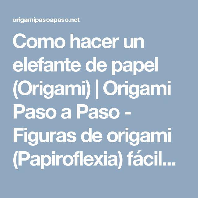 Como hacer un elefante de papel (Origami) | Origami Paso a Paso - Figuras de origami (Papiroflexia) fáciles de hacer