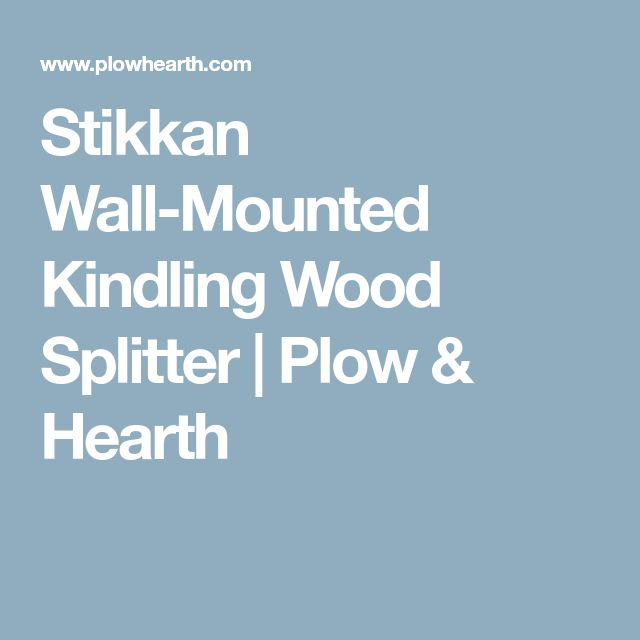 Stikkan Wall-Mounted Kindling Wood Splitter | Plow & Hearth