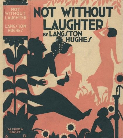 Langston Hughes, Not Without Laughter, New York: Alfred A. Knopf, 1930. Jacket by Aaron Douglas.
