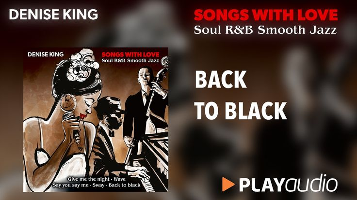 Back To Black - Denise King - Song with Love - Soul R&B Smooth Jazz - PL...