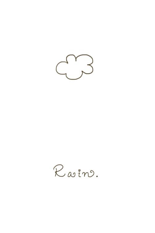 """ALL white background; with a drawn on cloud + """"rain"""" written in cursive."""