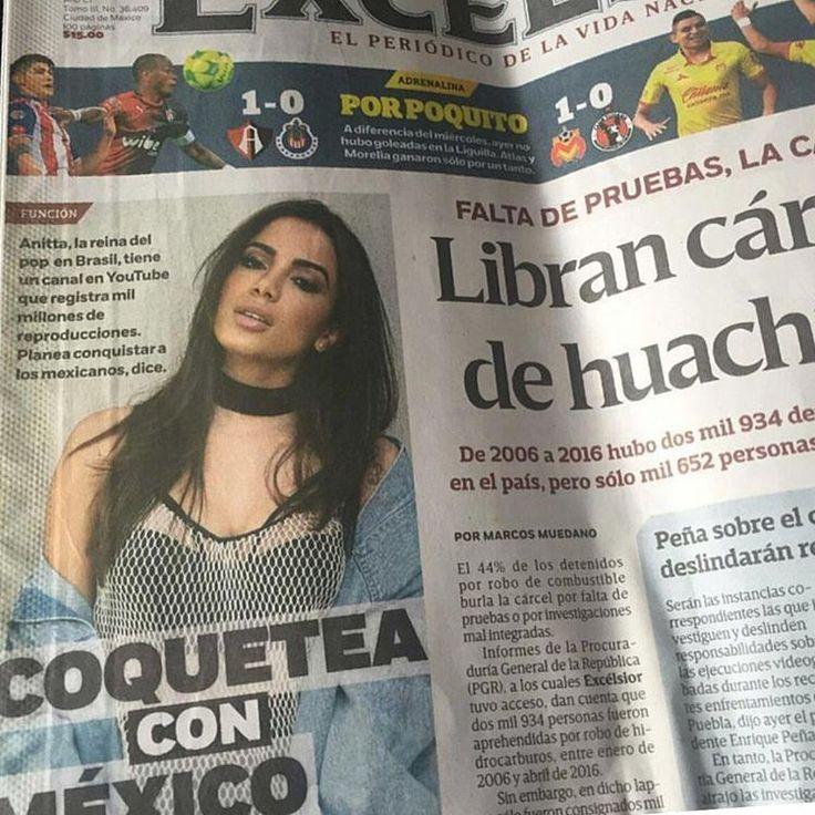 Mira la destrucción! @anitta na capa do Excelsior, um dos maiores jornais do México! A dominação mundial está a todo vapor, manas!