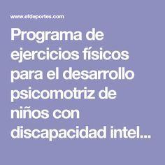Programa de ejercicios físicos para el desarrollo psicomotriz de niños con discapacidad intelectual Exercise Schedule, Disability, Santiago