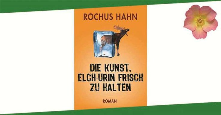 #Rezension zu Rochus Hahn - Die Kunst, Elch-Urin frisch zu halten http://lexasleben.de/rochus-hahn-die-kunst-elch-urin-frisch-zu-halten/