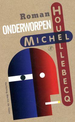 10. Michel Houllebecq : Onderworpen