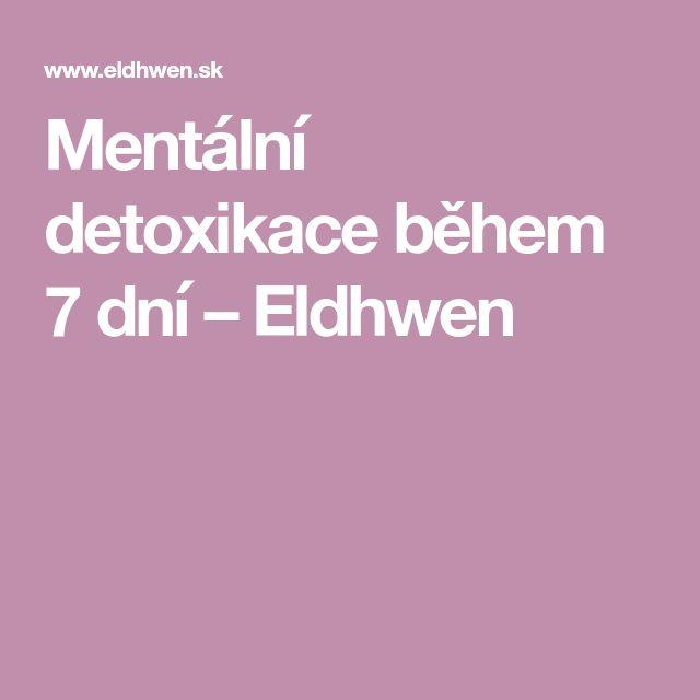 Mentální detoxikace během 7 dní – Eldhwen