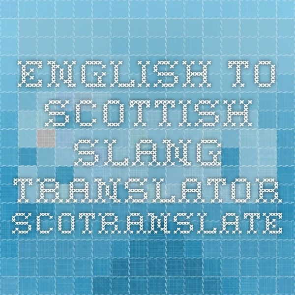 English to Scottish Slang Translator - Scotranslate