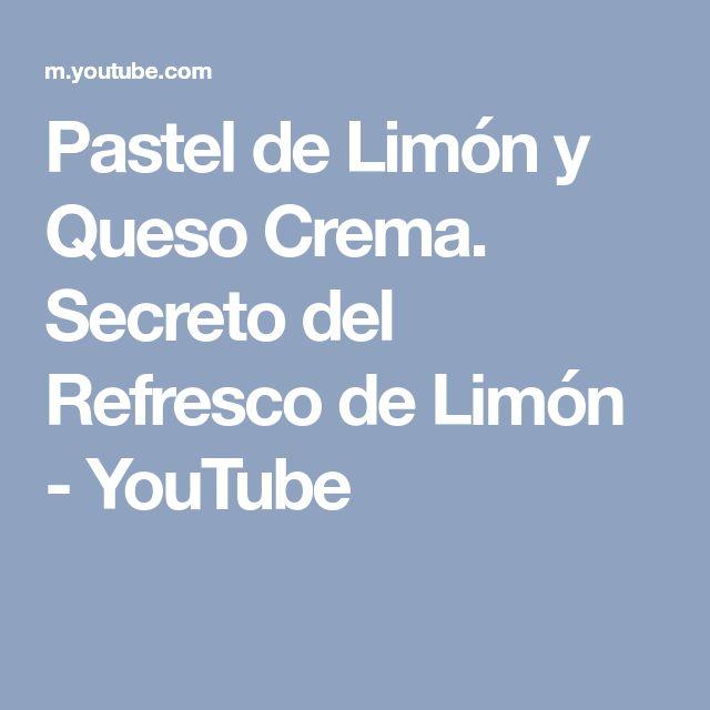Pastel de Limón y Queso Crema. Secreto del Refresco de Limón - YouTube