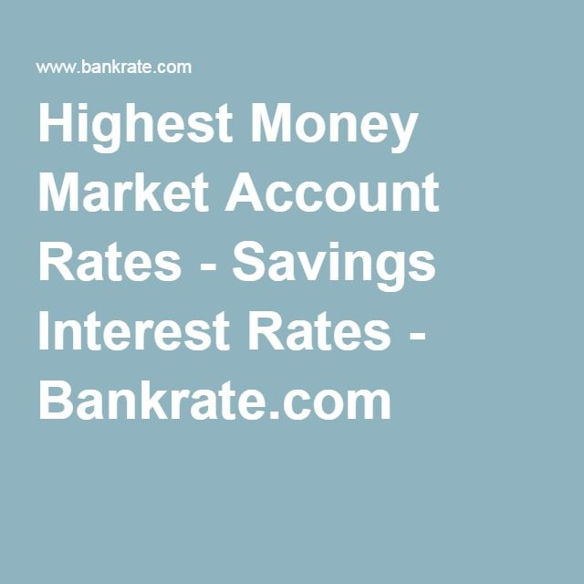 Highest Money Market Account Rates - Savings Interest Rates - Bankrate.com