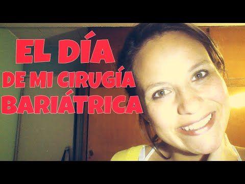 El día de mi cirugia bariatrica - Mi vida con la manga gastrica - YouTube