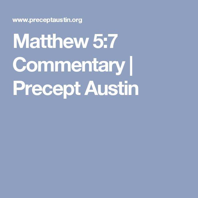 Matthew 5:7 Commentary   Precept Austin