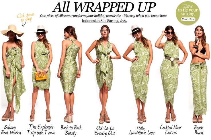 7 ways to wear a sarong.....where was this when I needed it in Hawaii?!?